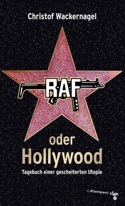 RAF oder Hollywood von Wackernagel,  Christof