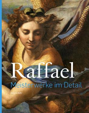 Raffael – Meisterwerke im Detail von Raffael, Zuffi,  Stefano