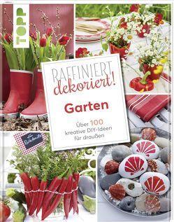 Raffiniert dekoriert! Garten