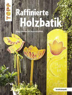 Raffinierte Holzbatik (kreativ.kompakt.) von Sommer,  Eva