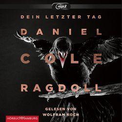 Ragdoll – Dein letzter Tag von Cole,  Daniel, Koch,  Wolfram, Lösch,  Conny