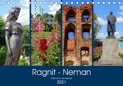 Ragnit – Neman. Kleinod an der Memel (Tischkalender 2021 DIN A5 quer) von von Loewis of Menar,  Henning