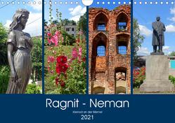 Ragnit – Neman. Kleinod an der Memel (Wandkalender 2021 DIN A4 quer) von von Loewis of Menar,  Henning