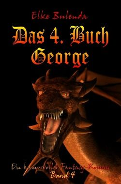 Ragnor Roman / Das 4. Buch George von Bulenda,  Elke