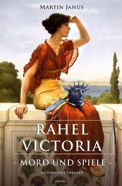 RAHEL VICTORIA / RAHEL VICTORIA – Mord und Spiele von Janus,  Martin