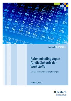 Rahmenbedingungen für die Zukunft der Werkstoffe von acatech,  .