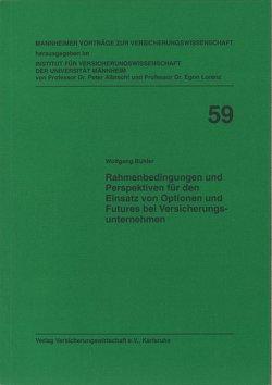 Rahmenbedingungen und Perspektiven für den Einsatz von Optionen und Futures bei Versicherungsunternehmen von Bühler,  Wolfgang