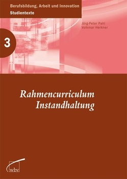 Rahmencurriculum Instandhaltung von Herkner,  Volkmar, Pahl,  Jörg-Peter