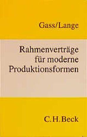 Rahmenverträge für moderne Produktionsformen von Gass,  Wolfram, Lange,  Knut Werner