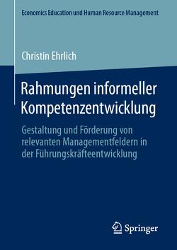 Rahmungen informeller Kompetenzentwicklung von Ehrlich,  Christin
