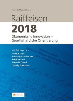 Raiffeisen 2018 von Dietl,  Helmut, Guinnane,  Timothy, Paul,  Stephan, Theurl,  Theresia, Theuvsen,  Ludwig