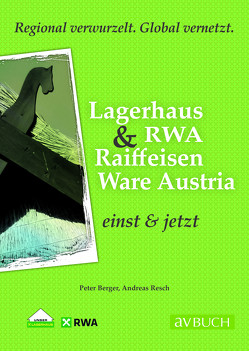 Raiffeisen Warenverbund & RWA Raiffeisen Ware Austria von Berger,  Peter, Resch,  Andreas