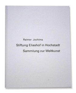 Raimer Jochims – Sammlung zur Weltkunst von Jochims,  Raimer