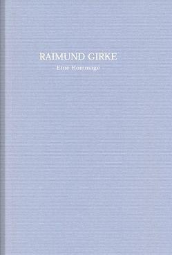 Raimund Girke: Eine Hommage von Güse,  Ernst Gerhard