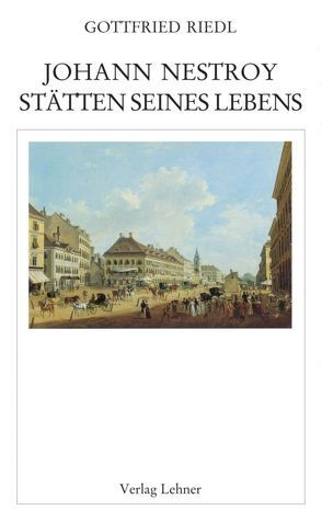 Raimundalmanach / Johann Nestroy: Stätten seines Lebens von Riedl,  Gottfried