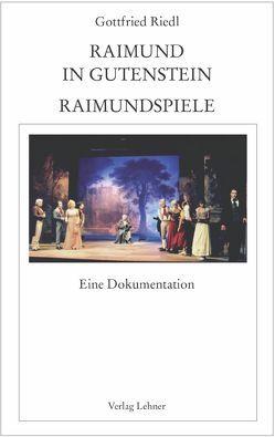 Raimundalmanach / Raimund in Gutenstein von Riedl,  Gottfried