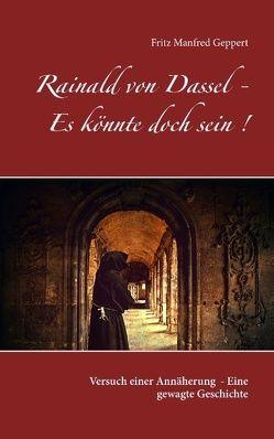 Rainald von Dassel – Es könnte doch sein! von Geppert,  Fritz Manfred