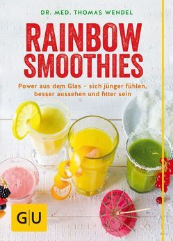 Rainbow Smoothies von Wendel,  Thomas