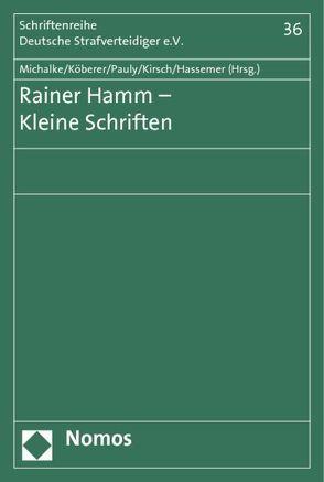Rainer Hamm – Kleine Schriften von Hassemer,  Winfried, Kirsch,  Stefan, Köberer,  Wolfgang, Michalke,  Regina, Pauly,  Jürgen