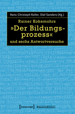 Rainer Kokemohrs »Der Bildungsprozess« und sechs Antwortversuche von Koller,  Hans-Christoph, Sanders,  Olaf