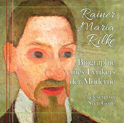 Rainer Maria Rilke-Biographie von Rilke,  Rainer Maria, ZYX Music