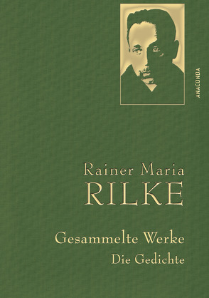 Rainer Maria Rilke – Gesammelte Werke. Die Gedichte von Rilke,  Rainer Maria