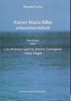 Rainer Maria Rilke schwerelos irdisch von Focke,  Wenda