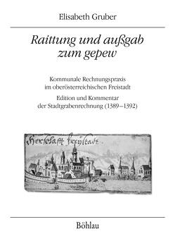 """""""Raittung und außgab zum gepew"""" von Gruber,  Elisabeth, Kühtreiber,  Thomas, Tarcsay,  Gabor, Zorko,  Michaela"""