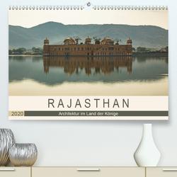 Rajasthan – Architektur im Land der Könige (Premium, hochwertiger DIN A2 Wandkalender 2020, Kunstdruck in Hochglanz) von Rost,  Sebastian