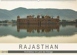 Rajasthan – Architektur im Land der Könige (Wandkalender 2018 DIN A2 quer) von Rost,  Sebastian