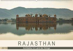 Rajasthan – Architektur im Land der Könige (Wandkalender 2019 DIN A2 quer) von Rost,  Sebastian