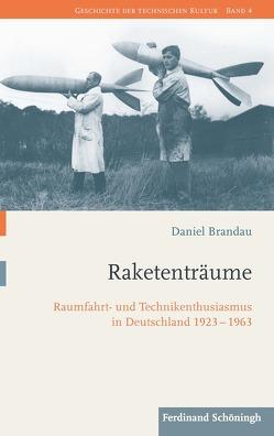 Raketenträume von Brandau,  Daniel, Gestwa,  Klaus, Hessler,  Martina, Trischler,  Helmuth, van Laak,  Dirk