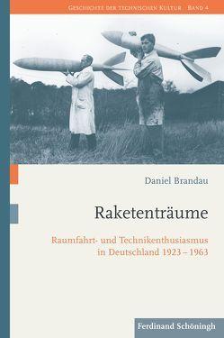 Raketenträume von Brandau,  Daniel
