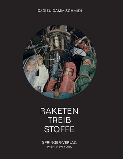 Raketentreibstoffe von Dadieu,  Armin, Damm,  Ralf, Schmidt,  Eckart W.