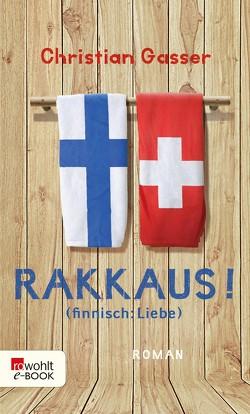 Rakkaus! (finnisch: Liebe) von Gasser,  Christian