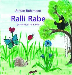 Ralli Rabe – ein Kinderbuch von Kursch,  Sandra, Rühlmann,  Stefan