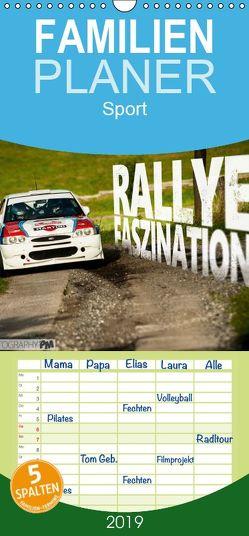 Rallye Faszination 2019 – Familienplaner hoch (Wandkalender 2019 , 21 cm x 45 cm, hoch) von PM,  Photography