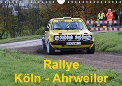 Rallye, Köln – Ahrweiler (Wandkalender 2019 DIN A4 quer) von von Sannowitz,  Andreas