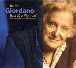 """Ralph Giordano liest """"Der Wombat"""" und andere tierische Geschichten von Giordano,  Ralph"""