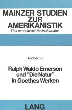 Ralph Waldo Emerson und «Die Natur» in Goethes Werken