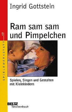 Ram sam sam und Pimpelchen von Gottstein,  Ingrid, Hömberg,  Barbara, Thiesen,  Peter