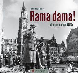 Rama dama! München nach 1945 von Fruhstorfer,  Heidi