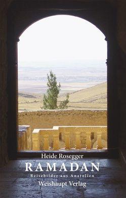 RAMADAN von Rosegger,  Heide
