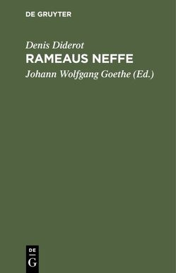 Rameaus Neffe von Diderot,  Denis, Goethe,  Johann Wolfgang