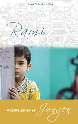 Rami – Abenteuer eines Jungen von Schmidt-Eller,  Berta