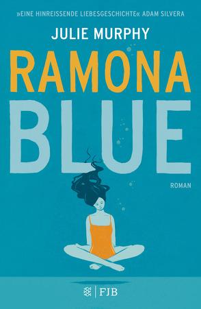 Ramona Blue von Murphy,  Julie, Stier,  Kattrin