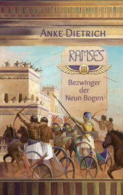 Ramses – Bezwinger der Neun Bogen – von Dietrich,  Anke