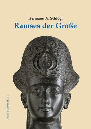 Ramses der Große von Schlögl,  Hermann A