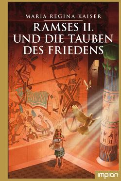Ramses II. und die Tauben des Friedens von Kaiser,  Maria Regina, Puth,  Klaus