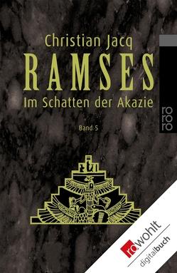 Ramses: Im Schatten der Akazie von Altrichter,  Ingrid, Jacq,  Christian